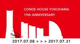 CONDE HOUSE YOKOHAMA 19th ANNIVERSARY 7/8 – 7/31