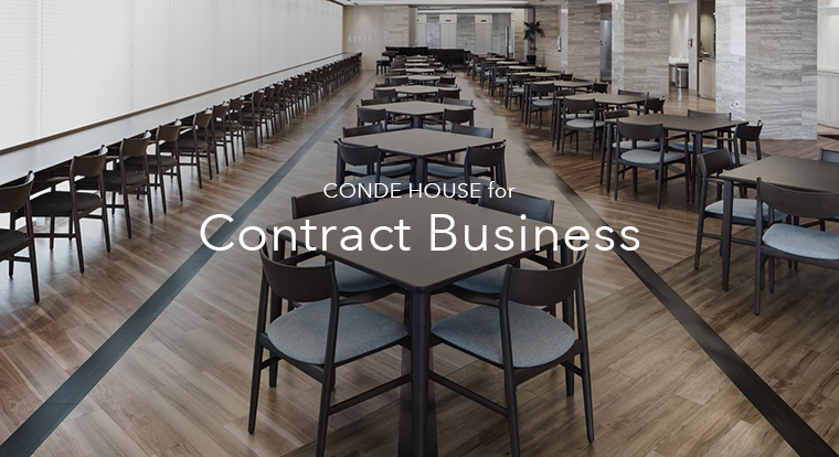 CONDE HOUSE for Contract Business